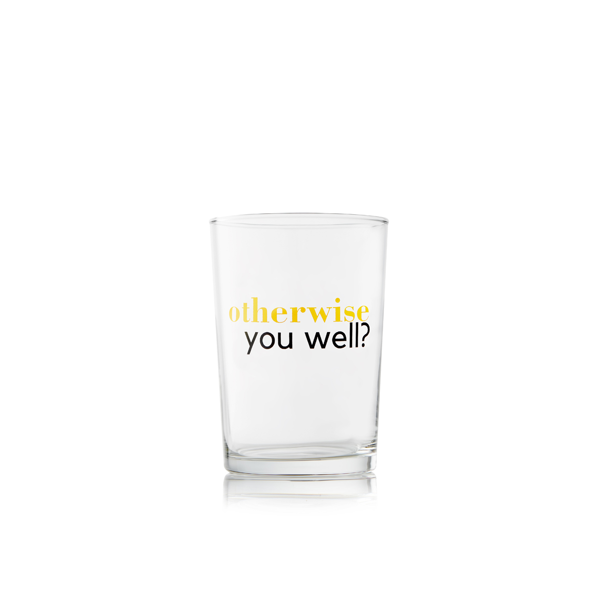 Brew Glass - Otherwise, you well?